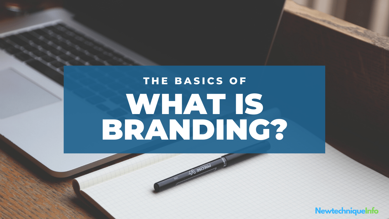 What is branding?-newtechniqueinfo
